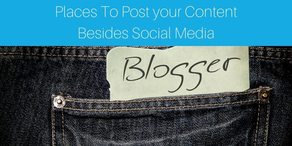 places to post your content besides social media