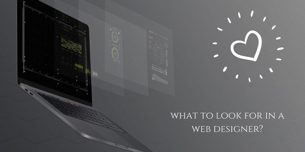 What to Look For in a Web Designer And How to Spot Them