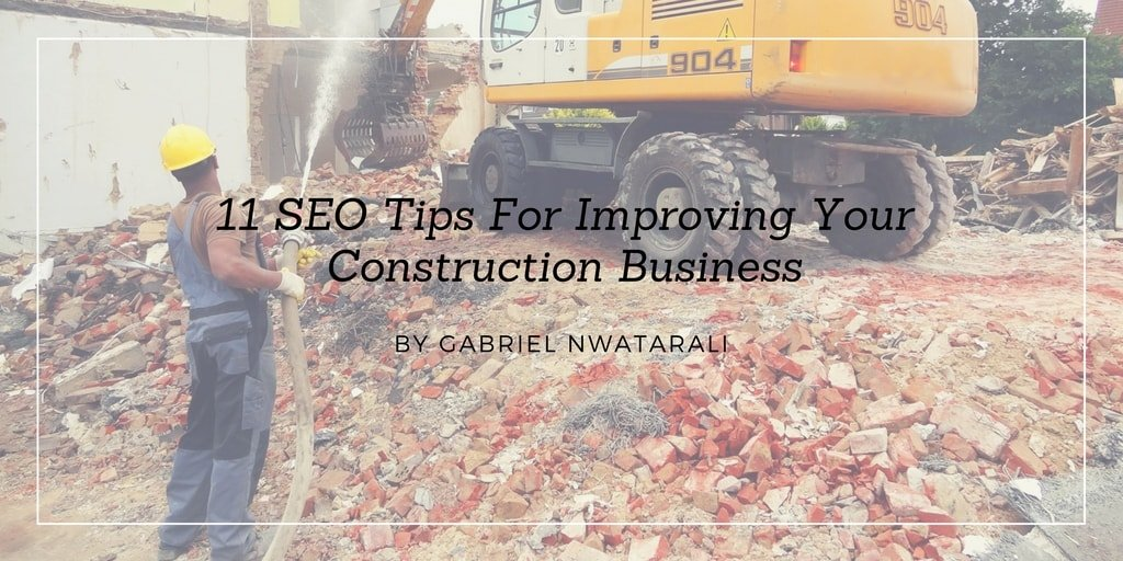 11 SEO Tips For Improving Your Construction Business