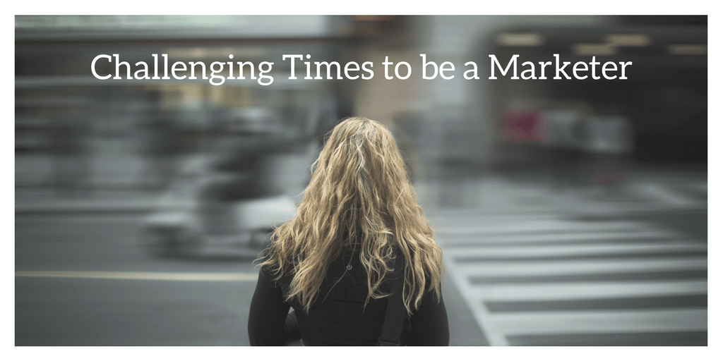 disruptive time to be a marketer