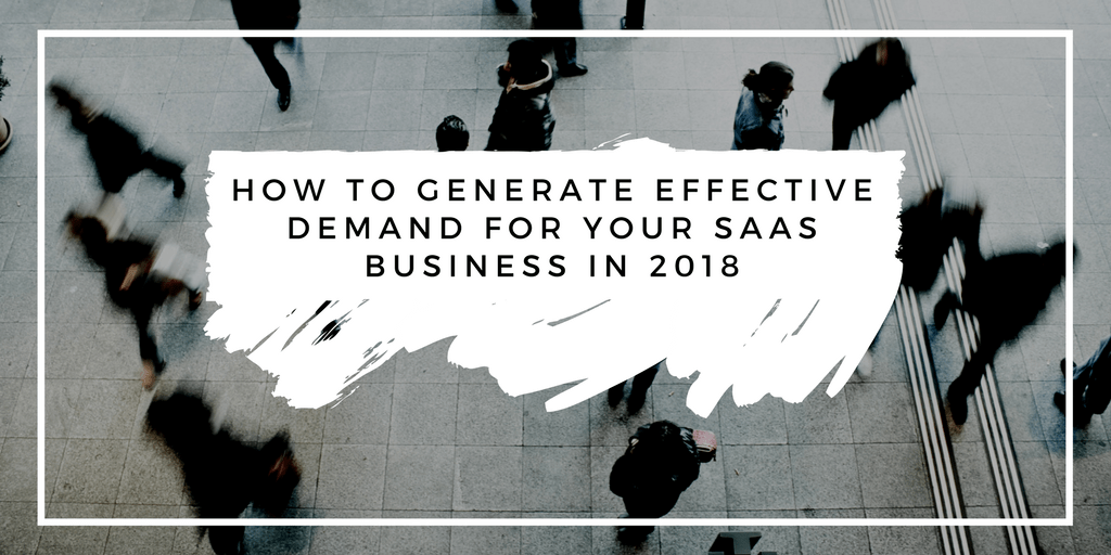How to Generate Effective Demand for Your SaaS Business