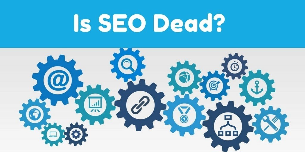 Is SEO Dead? Let's See If This is Myth or Truth