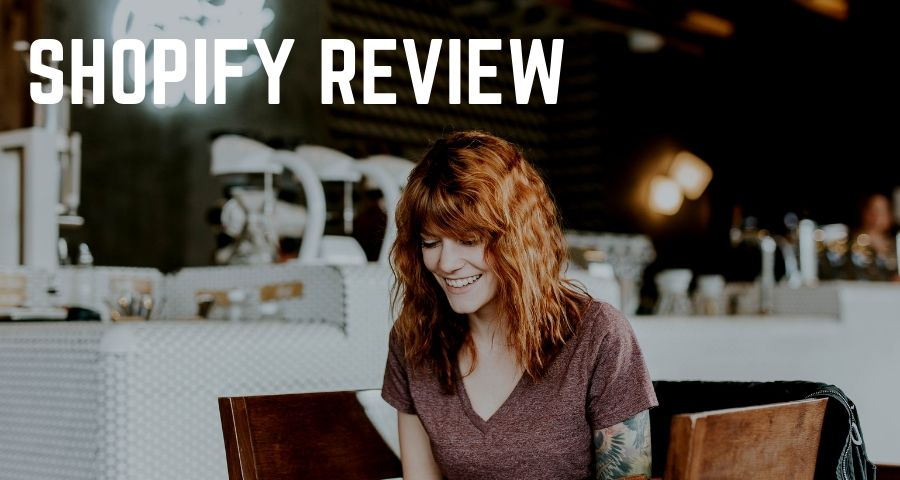 Shopify Review For Getting Started With Your Online Store